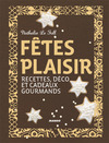 Livre numrique Ftes plaisir - Recettes, dco et cadeaux gourmands