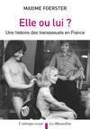 Livre numrique Elle ou lui ? Histoire des transsexuels en France