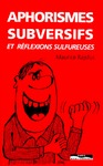 Livre numrique Aphorismes subversifs rflxions sulfureuses