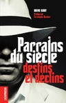 Livre numrique Parrains du sicle, destins et dclins