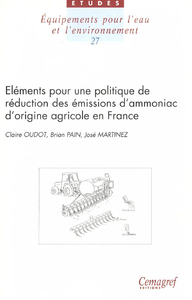Livre numérique Éléments pour une politique de réduction des émissions d'ammoniac d'origine agricole en France. Considerations for a Policy to Reduce Ammonia Emissions from Agriculture in France