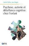 Livre numrique Psychose, autisme et dfaillance cognitive chez l&#x27;enfant