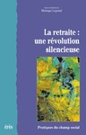 Livre numrique La retraite : une rvolution silencieuse