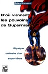 Livre numrique D&#x27;o viennent les pouvoirs de Superman ?