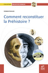 Livre numrique Comment reconstituer la prhistoire ?