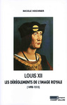Livre numrique LOUIS XII: Les drglements de l&#x27;image royale