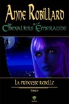 Livre numrique Les Chevaliers d&#x27;meraude 4: La princesse rebelle