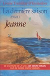 Livre numrique La dernire saison, tome 1: Jeanne