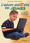 Livre numrique L&#x27;univers plaNETaire des jeunes : guide des sites Web francophones