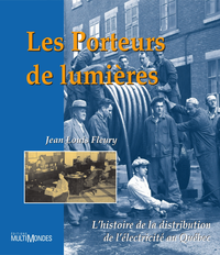 Livre numrique Les porteurs de lumires : lhistoire de la distribution de llectricit au Qubec