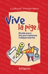 Livre numrique Vive la pige ! : guide pour les journalistes indpendants