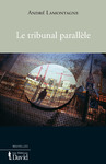Livre numrique Le tribunal parallle