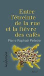 Livre numrique Entre ltreinte de la rue et la fivre des cafs