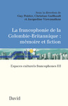 Livre numrique La francophonie de la Colombie-Britannique : mmoire et fiction