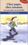 Livre numrique Chez papa, chez maman : Une nouvelle vie de famille