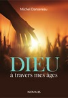 Livre numrique Dieu  travers mes ges