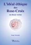 Livre numrique L&#x27;idal thique des Rose-Croix en douze vertus