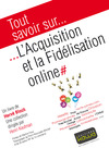 Livre numrique Tout savoir sur... L&#x27;Acquisition et la Fidlisation online