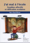 Livre numrique J&#x27;ai mal  l&#x27;cole : Troubles affectifs et difficults ...