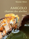 Livre numrique Amigolo, chaman des abeilles
