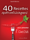 Livre numrique 40 Recettes aphrodisiaques pour pimenter l&#x27;amour