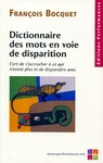 Livre numrique Dictionnaire des mots en voie de disparition - L&#x27;art de s&#x27;accrocher  ce qui n&#x27;existe plus et de disparaitre avec