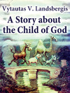 Livre numrique A Story About the Child of God