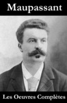 Livre numrique Les Oeuvres Compltes de Maupassant