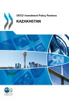 Livre numrique OECD Investment Policy Reviews: Kazakhstan 2012