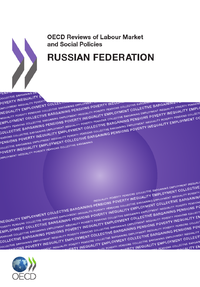 Livre numérique OECD Reviews of Labour Market and Social Policies: Russian Federation 2011