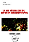 Livre numrique La vie vritable du citoyen Jean Rossignol