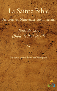 Livre numrique Bible de Sacy (Bible de Port Royal, Bible de Mons) - Ancien et Nouveau Testaments